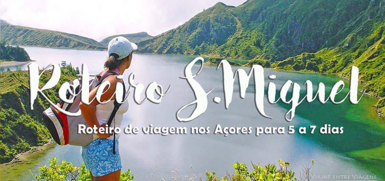 ROTEIRO de viagem em SÃO MIGUEL - Açores (5 e 7 dias)