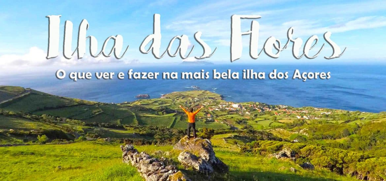 ILHA DAS FLORES - Açores | Dicas e roteiro de lugares a visitar