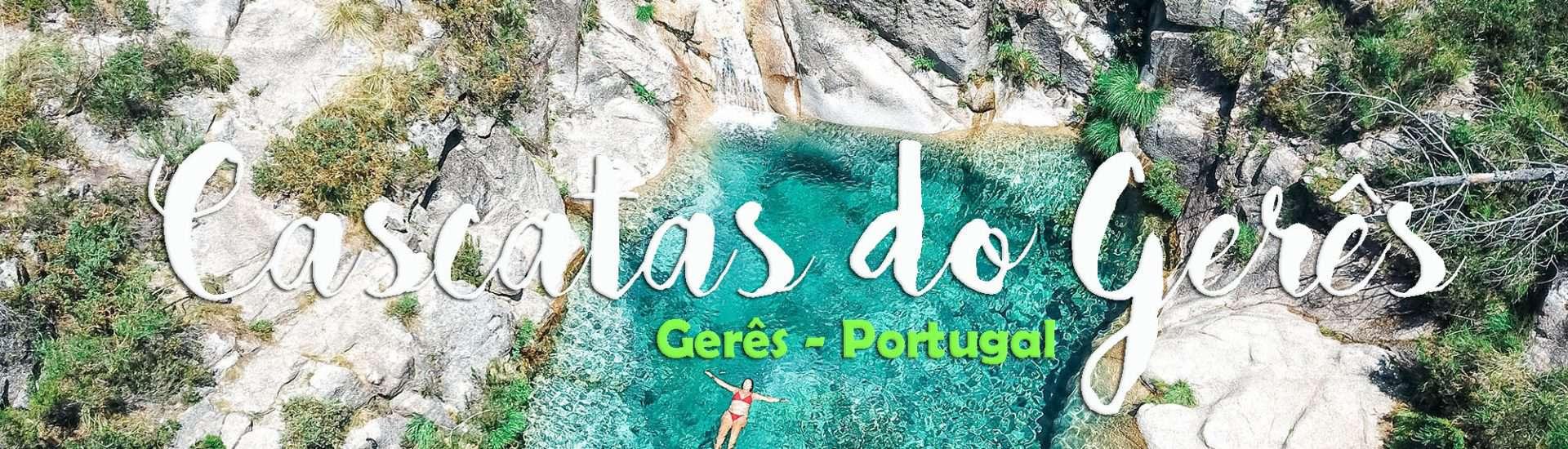 Visitar as melhores CASCATAS DO GERÊS e as suas mais belas piscinas naturais   Portugal