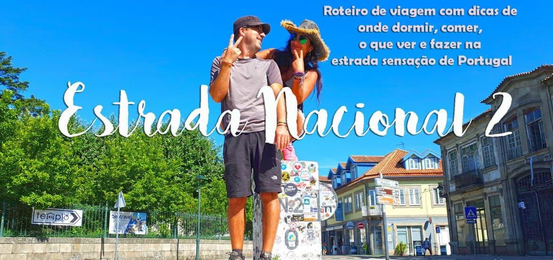 ESTRADA NACIONAL 2 - EN2 | O nosso roteiro de viagem de carro com dicas de onde dormir, comer, o que ver e fazer na estrada sensação de Portugal