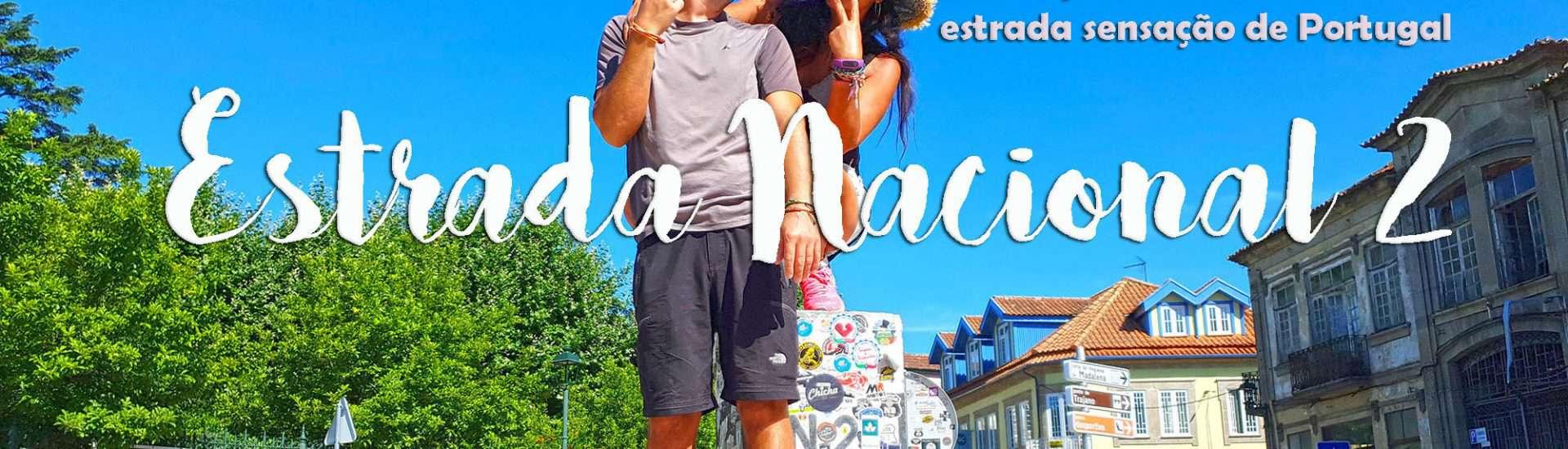 ESTRADA NACIONAL 2 - EN2   O nosso roteiro de viagem de carro com dicas de onde dormir, comer, o que ver e fazer na estrada sensação de Portugal