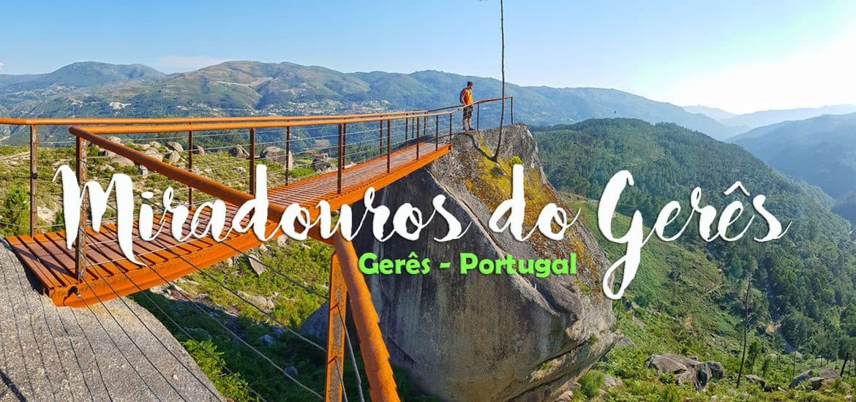 MIRADOUROS DO GERÊS | Visitar a serra do Gerês e apaixonar-se pelas melhores panorâmicas graníticas da paisagem