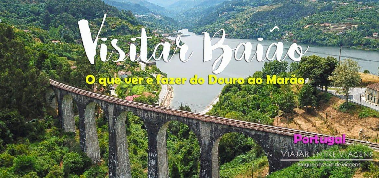 VISITAR BAIÃO | O que ver e fazer do Marão ao Douro, com roteiro de 4 dias