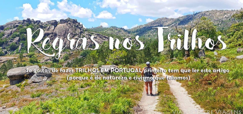 REGRAS NOS TRILHOS | Se gostas de fazer TRILHOS EM PORTUGAL primeiro tem que ler este artigo (porque é de natureza e civismo que falamos)