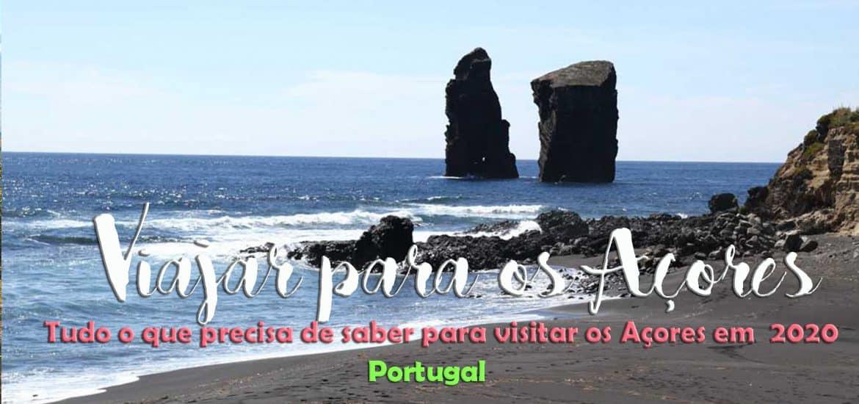 VIAJAR PARA OS AÇORES [2020] - Tudo o que precisa saber para visitar os Açores e viajar interilhas