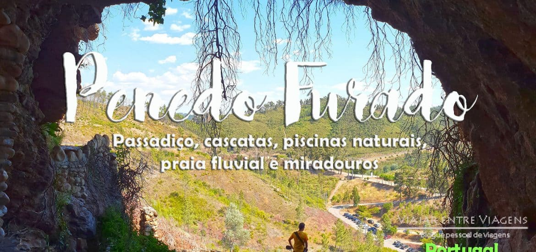 Visitar o passadiço do PENEDO FURADO | Uma praia fluvial, um trilho, um passadiço, várias cascatas e piscinas naturais