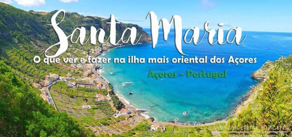 Visitar a ILHA DE SANTA MARIA nos Açores | Dicas e roteiro de viagem