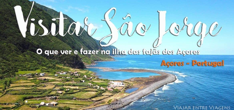 VISITAR A ILHA DE SÃO JORGE, a ilha das fajãs nos Açores