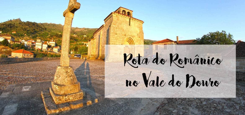 ROTA DO ROMÂNICO NO VALE DO DOURO | À descoberta de Portugal