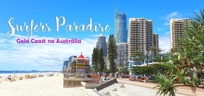 SURFERS PARADISE - AUSTRÁLIA | Visitar e surfar na GOLD COAST