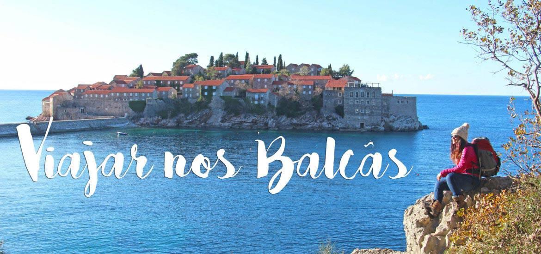 BALCÃS - Roteiro para visitar 6 países desde a Bósnia ao Kosovo