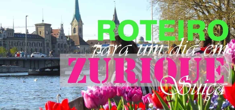 ZURIQUE - SUIÇA - Roteiro de um dia para visitar os melhores lugares