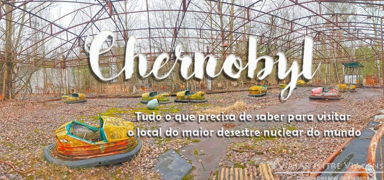 CHERNOBYL | Visitar o palco do maior desastre nuclear do mundo
