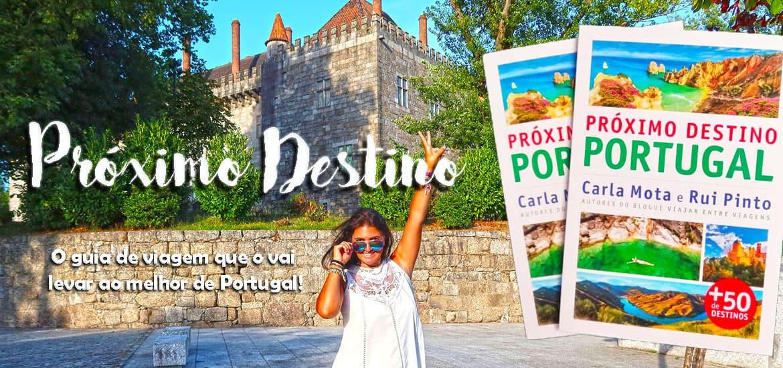 PRÓXIMO DESTINO PORTUGAL - O guia de viagem que vais querer ter