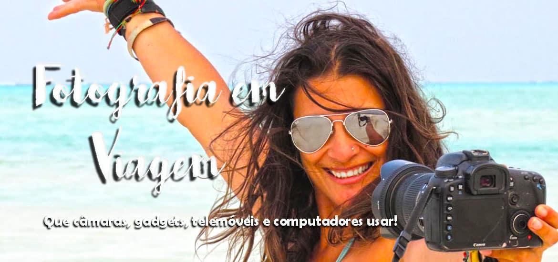 FOTOGRAFIA EM VIAGEM - Máquinas, gadgets, drone, telemóveis