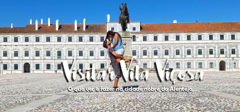 VILA VIÇOSA - ALENTEJO | Visitar as terras da Casa Real Portuguesa